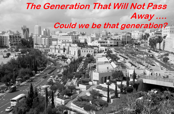 The Generation That Will Not Pass Away….